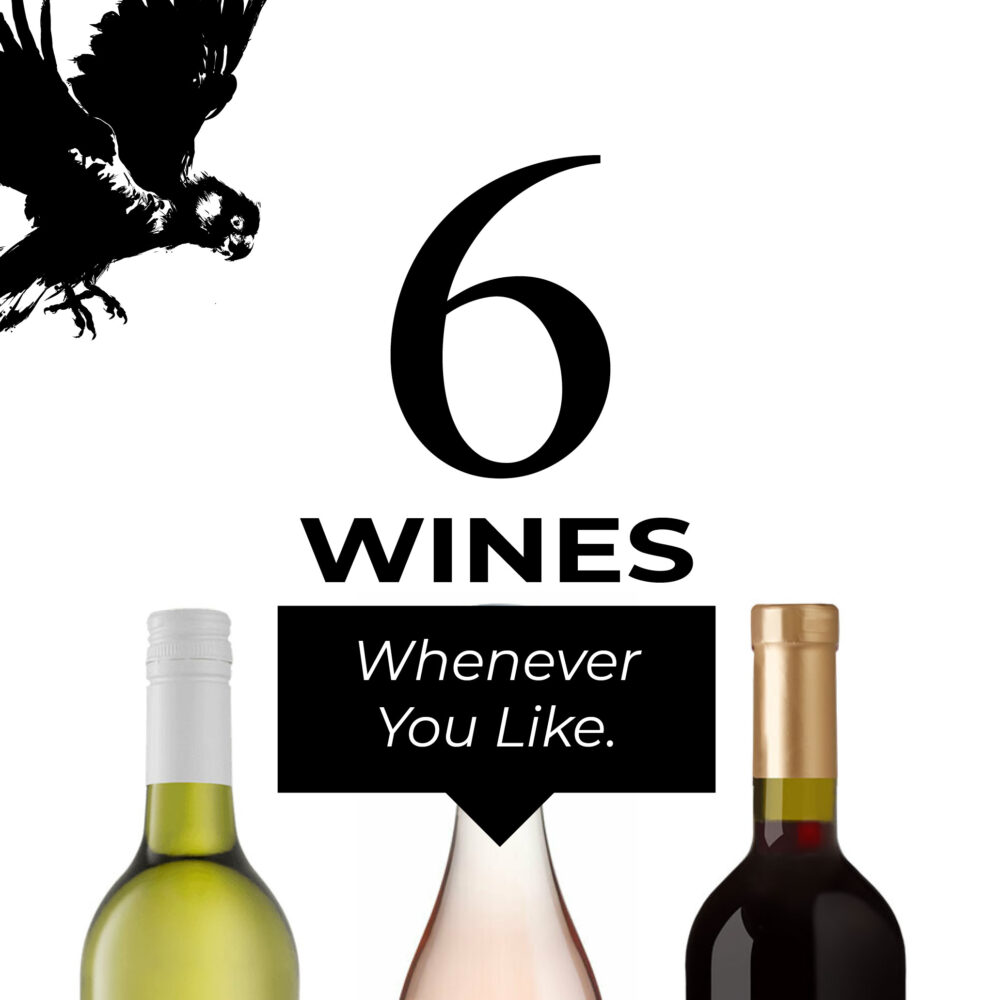 Six Wines Delivered Whenever you Like